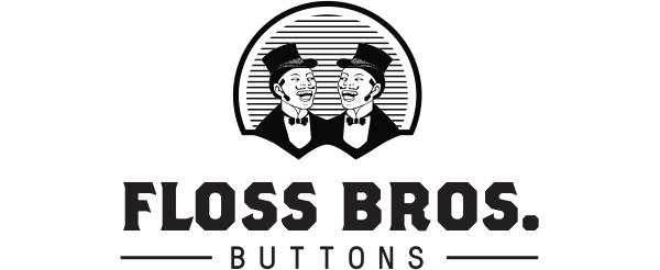 Floss Bros. Buttons